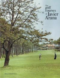 Golf Courses of Javier Arana